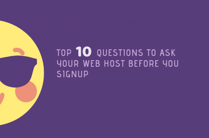 Top 10 Questions To Ask Your Web Host before You Signup